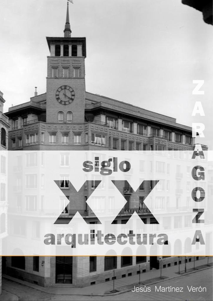 Zaragoza arquitectura siglo xx for Arquitectura del siglo 20